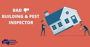 BAD BUILDING & PEST INSPECTOR - Building Inspection Council
