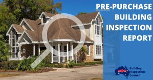 PRE-PURCHASE INSPECTION REPORT-BUILDING INSPECTION COUNCIL