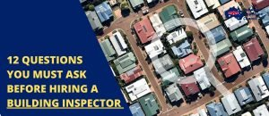 12 Questions before hiring building inspector