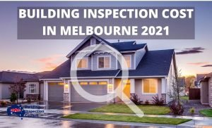 BUILDING INSPECTION COST IN MELBOURNE 2021