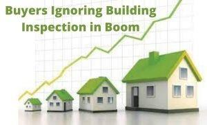 011 Buyers Ignoring Building Inspection in Boom
